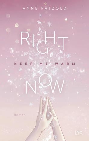 Right Now (Keep Me Warm) von Pätzold,  Anne