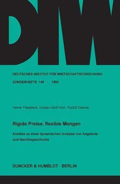 Rigide Preise, flexible Mengen. von Flassbeck,  Heiner, Horn,  Gustav-Adolf, Zwiener,  Rudolf