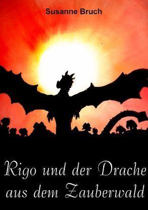 Rigo und der Drache aus dem Zauberwald von Bruch,  Susanne