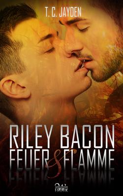 Riley Bacon: Feuer & Flamme von Jayden,  T. C.