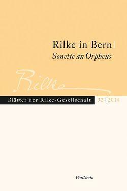 Rilke in Bern – Sonette an Orpheus von Paulus,  Jörg, Unglaub,  Erich