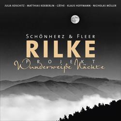 Rilke Projekt von Cäthe, Fleer,  Schönherz &, Hoffmann,  Klaus, Koeberlin,  Matthias, Koschitz,  Julia, Müller,  Nicholas