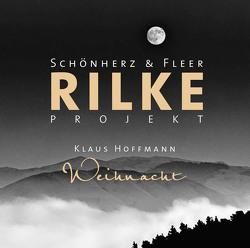 Rilke Projekt – Weihnacht von Fleer,  Schönherz &, Hoffmann,  Klaus