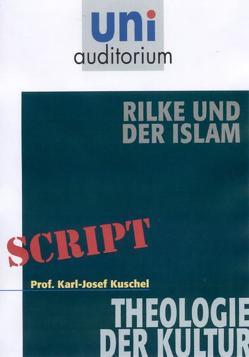 Rilke und der Islam von Kuschel,  Karl J