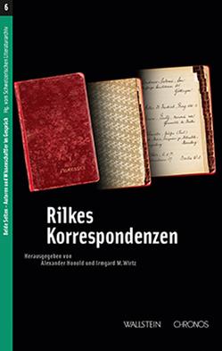 Rilkes Korrespondenzen von Honold,  Alexander, Wirtz,  Irmgard M.