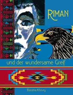 Riman und der wundersame Greif von Khoury,  Bassima