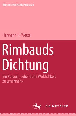 Rimbauds Dichtung von Wetzel,  Hermann H.
