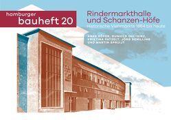 Rindermarkthalle und Schanzen-Höfe von Höfer,  Anke, Ohl-Hinz,  Gunhild, Patzelt,  Kristina, Schilling,  Jörg, Spruijt,  Martin