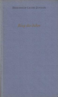 Ring der Jahre von Jünger,  Friedrich Georg