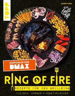 Ring of Fire. Rezepte für den Grillring. Fleisch, Burger & Vegetarisches – Empfohlen von DMAX von Vinke,  Jannik