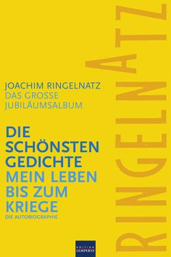 Ringelnatz: Die schönsten Gedichte / Mein Leben bis zum Kriege von Ringelnatz,  Joachim
