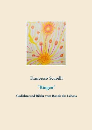 """Ringen"" von Scurelli,  Francesco"