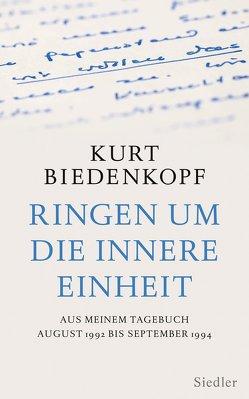 Ringen um die innere Einheit von Biedenkopf,  Kurt H.