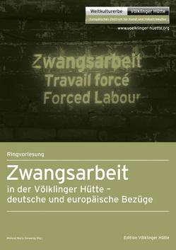 Ringvorlesung Zwangsarbeit in der Völklinger Hütte von Grewenig,  Meinrad Maria
