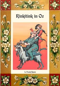 Rinkitink in Oz – Die Oz-Bücher Band 10 von Baum,  L. Frank, Weber,  Maria