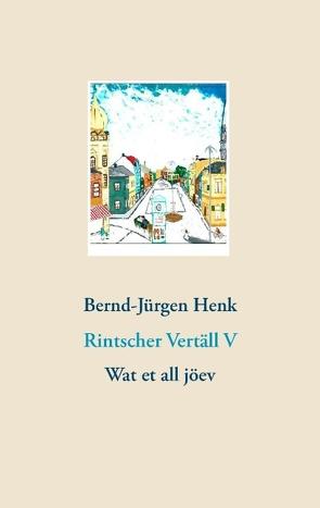 Rintscher Vertäll V von Henk,  Bernd-Jürgen