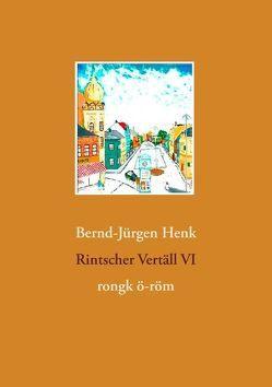 Rintscher Vertäll VI von Henk,  Bernd-Jürgen
