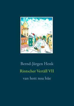 Rintscher Vertäll VII von Henk,  Bernd-Jürgen