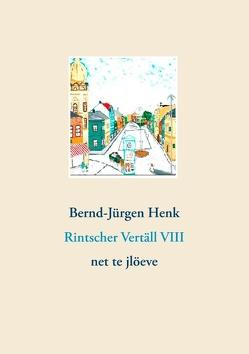 Rintscher Vertäll VIII von Henk,  Bernd-Jürgen