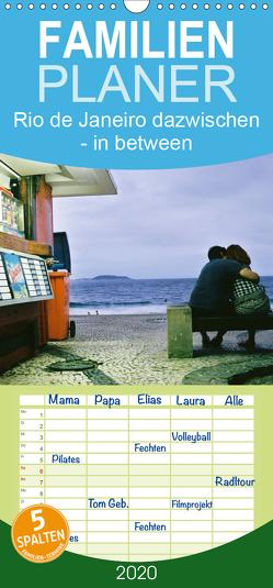 Rio de Janeiro dazwischen – in between – Familienplaner hoch (Wandkalender 2020 , 21 cm x 45 cm, hoch) von Felber,  Sabine