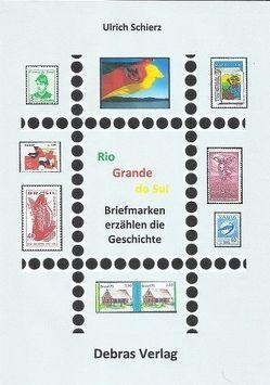 Rio Grande do Sul von Schierz,  Ulrich