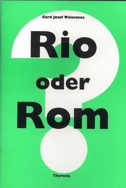 Rio oder Rom? von Weisensee,  Gerd-Josef