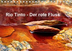 Rio Tinto – der rote Fluss (Tischkalender 2019 DIN A5 quer) von Schade,  Heidi