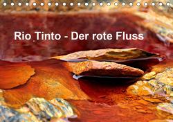 Rio Tinto – der rote Fluss (Tischkalender 2021 DIN A5 quer) von Schade,  Heidi