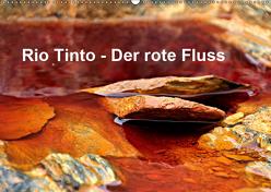 Rio Tinto – der rote Fluss (Wandkalender 2019 DIN A2 quer) von Schade,  Heidi