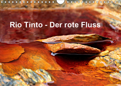 Rio Tinto – der rote Fluss (Wandkalender 2019 DIN A4 quer) von Schade,  Heidi