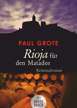 Rioja für den Matador von Grote,  Paul