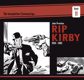 Rip Kirby: Die kompletten Comicstrips / Band 11 1959 – 1960 von Dickenson,  Fred, Prentice,  John, Schulz,  Mik