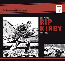 Rip Kirby: Die kompletten Comicstrips / Band 12 1960 – 1962 von Dickenson,  Fred, Prentice,  John, Schulz,  Mik