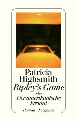 Ripley's Game oder Der amerikanische Freund von Highsmith,  Patricia, Ingendaay,  Paul, Jendis,  Matthias
