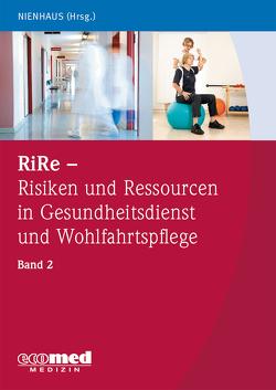 RiRe – Risiken und Ressourcen in Gesundheitsdienst und Wohlfahrtspflege Band 2 von Nienhaus,  Albert
