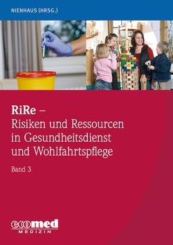 RiRe – Risiken und Ressourcen in Gesundheitsdienst und Wohlfahrtspflege Band 3 von Nienhaus,  Albert