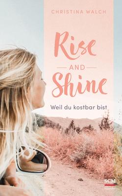 Rise and Shine von Walch,  Christina