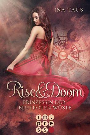 Rise & Doom 1: Prinzessin der blutroten Wüste von Taus,  Ina