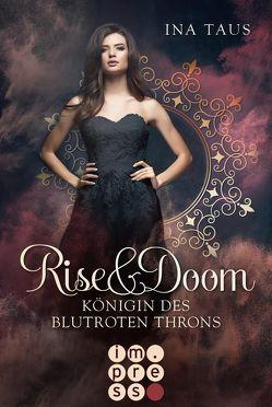 Rise & Doom 3: Königin des blutroten Throns von Taus,  Ina