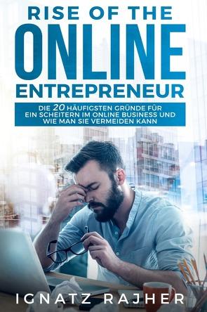 Rise of the Online Entrepreneur von Rajher,  Ignatz