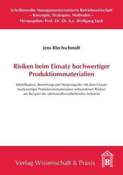 Risiken beim Einsatz hochwertiger Produktionsmaterialien von Blechschmidt,  Jens