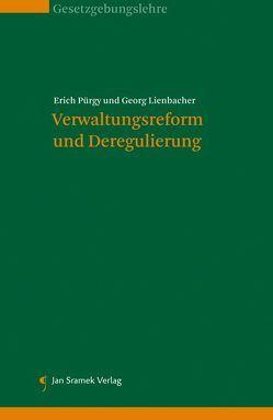 Risiken und Chancen der Verwaltungsreform und Deregulierung von Lienbacher,  Georg, Pürgy,  Erich