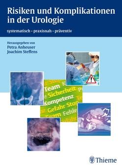 Risiken und Komplikationen in der Urologie von Anheuser,  Petra, Steffens,  Joachim