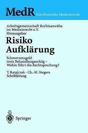 Risiko Aufklärung von Arbeitsgemeinschaft Rechtsanwälte im Medizinrecht e.V., Bergmann,  K.-O., Gaus,  W., Jungbecker,  R., Kienzle,  H.F., Müller,  R.T., Ratajczak,  T., Schünemann,  H., Stegers,  C.-M.