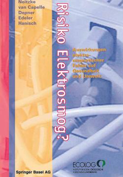 Risiko Elektrosmog? von Capelle,  Jürgen van, Depner,  Katharina, Edeler,  Kerstin, Hanisch,  Thomas, Neitzke,  H.-Peter