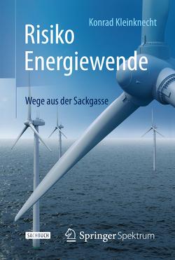 Risiko Energiewende von Kleinknecht,  Konrad