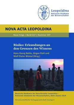 Risiko: Erkundungen an den Grenzen des Wissens von Blümel,  Wolf Dieter, Bohle,  Hans-Georg, Pohl,  Jürgen