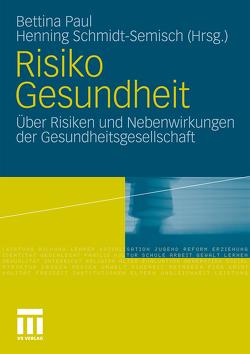 Risiko Gesundheit von Paul,  Bettina, Schmidt-Semisch,  Henning