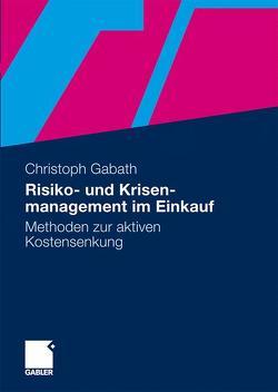 Risiko- und Krisenmanagement im Einkauf von Gabath,  Christoph Walter