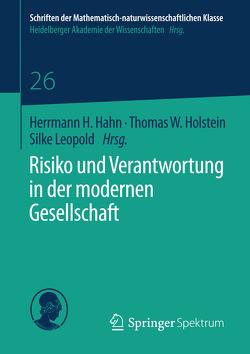 Risiko und Verantwortung in der modernen Gesellschaft von Hahn,  Hermann H, Holstein,  Thomas W., Leopold,  Silke